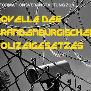 Infoveranstaltung: Novelle des Brandenburgischen Polizeigesetzes