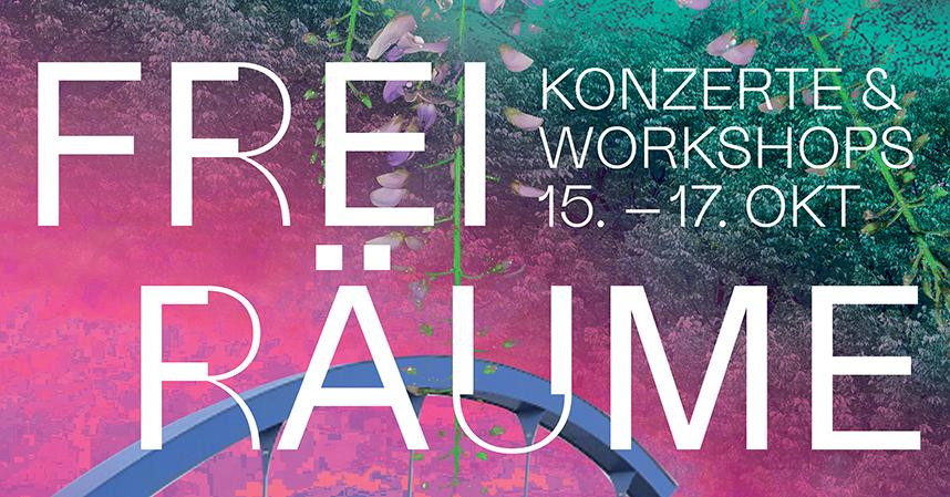 FreiRäume: Konzerte & Workshops